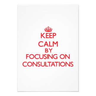 Keep Calm by focusing on Consultations Invitations