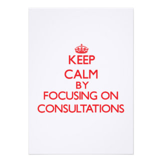 Keep Calm by focusing on Consultations Personalized Invite