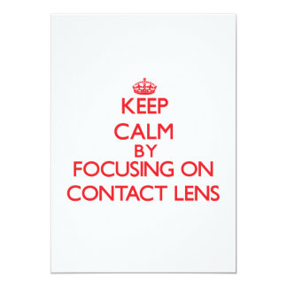 Keep Calm by focusing on Contact Lens 5x7 Paper Invitation Card