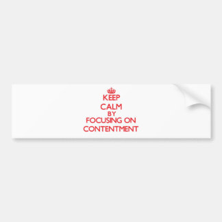 Keep Calm by focusing on Contentment Bumper Sticker