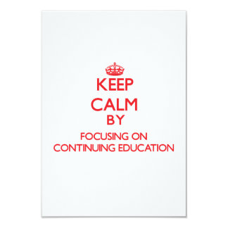 Keep Calm by focusing on Continuing Education Personalized Invitations
