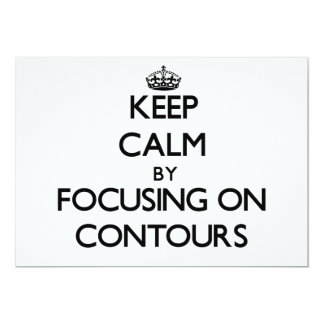 """Keep Calm by focusing on Contours 5"""" X 7"""" Invitation Card"""