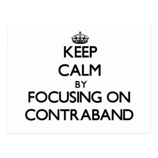Keep Calm by focusing on Contraband Post Card