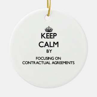 Keep Calm by focusing on Contractual Agreements Double-Sided Ceramic Round Christmas Ornament