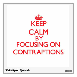 Keep Calm by focusing on Contraptions Room Stickers