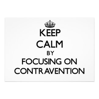 Keep Calm by focusing on Contravention Invite