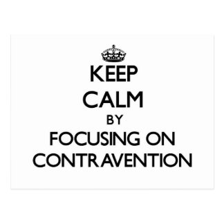 Keep Calm by focusing on Contravention Postcard
