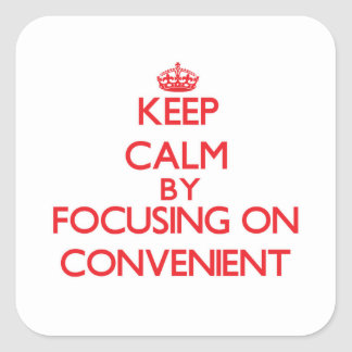 Keep Calm by focusing on Convenient Square Sticker