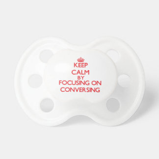 Keep Calm by focusing on Conversing Baby Pacifiers