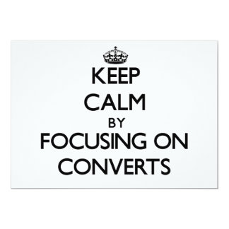 Keep Calm by focusing on Converts 5x7 Paper Invitation Card