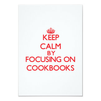 Keep Calm by focusing on Cookbooks Personalized Invite