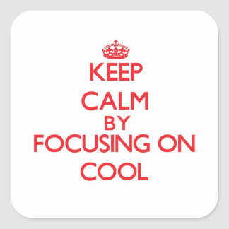Keep Calm by focusing on Cool Square Stickers