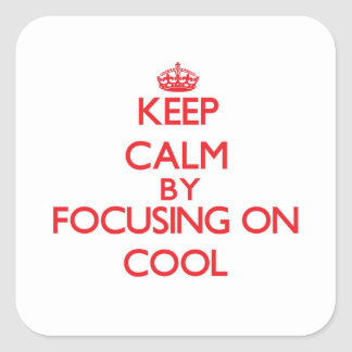 Keep Calm by focusing on Cool Sticker