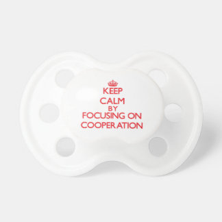 Keep Calm by focusing on Cooperation Baby Pacifiers