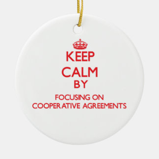 Keep Calm by focusing on Cooperative Agreements Double-Sided Ceramic Round Christmas Ornament