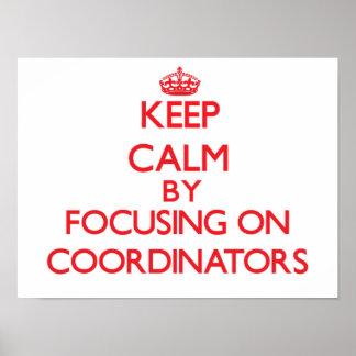 Keep Calm by focusing on Coordinators Print