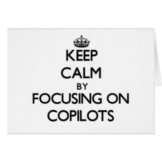 Keep Calm by focusing on Copilots Card
