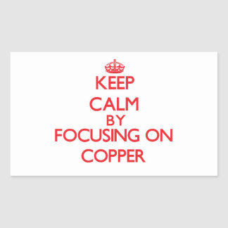 Keep Calm by focusing on Copper Rectangle Sticker