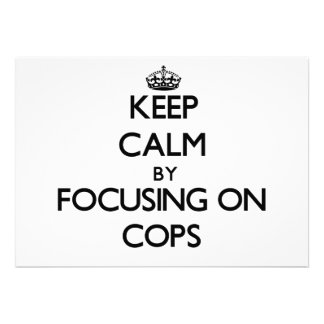 Keep Calm by focusing on Cops Custom Announcements