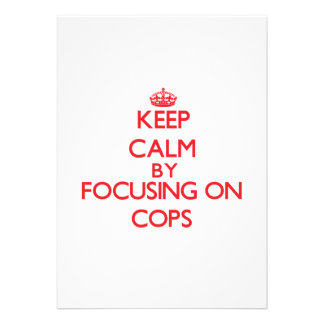 Keep Calm by focusing on Cops Personalized Invitations