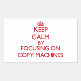 Keep Calm by focusing on Copy Machines Rectangular Sticker
