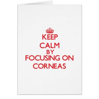 Keep Calm by focusing on Corneas Card