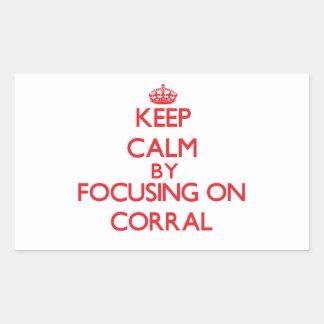Keep Calm by focusing on Corral Rectangular Sticker