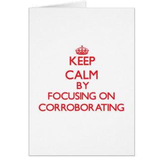 Keep Calm by focusing on Corroborating Greeting Card
