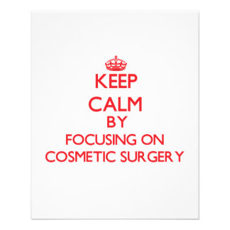 Keep Calm by focusing on Cosmetic Surgery Flyer