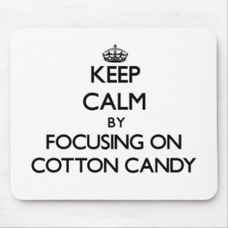 Keep Calm by focusing on Cotton Candy Mouse Pad