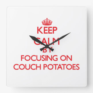 Keep Calm by focusing on Couch Potatoes Wallclocks