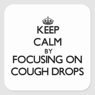 Keep Calm by focusing on Cough Drops Stickers