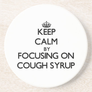 Keep Calm by focusing on Cough Syrup Beverage Coasters