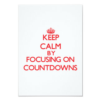 Keep Calm by focusing on Countdowns Invitation