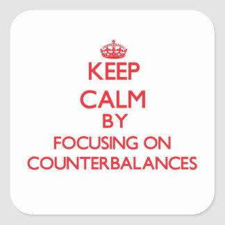 Keep Calm by focusing on Counterbalances Square Sticker