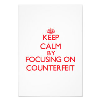 Keep Calm by focusing on Counterfeit Announcement