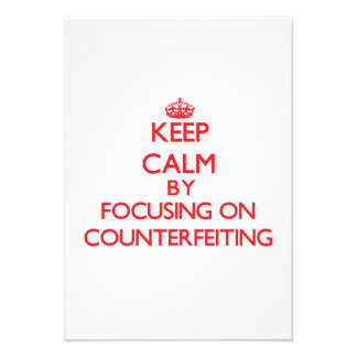 Keep Calm by focusing on Counterfeiting Personalized Invitation
