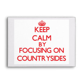 Keep Calm by focusing on Countrysides Envelopes