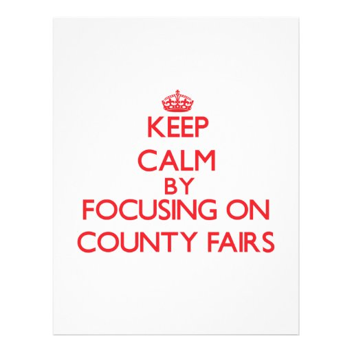 Keep Calm by focusing on County Fairs Flyers