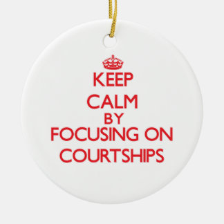 Keep Calm by focusing on Courtships Christmas Ornaments