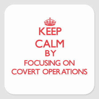 Keep Calm by focusing on Covert Operations Sticker