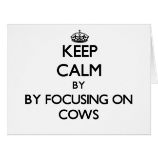 Keep calm by focusing on Cows Large Greeting Card