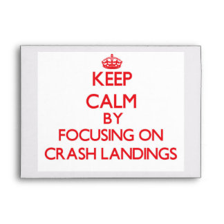 Keep Calm by focusing on Crash Landings Envelope