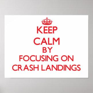 Keep Calm by focusing on Crash Landings Print