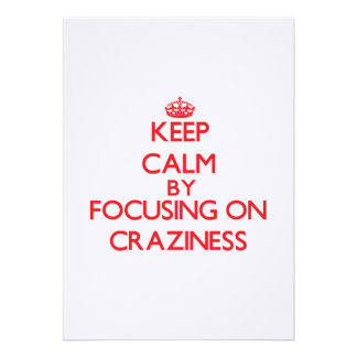 Keep Calm by focusing on Craziness Invitation