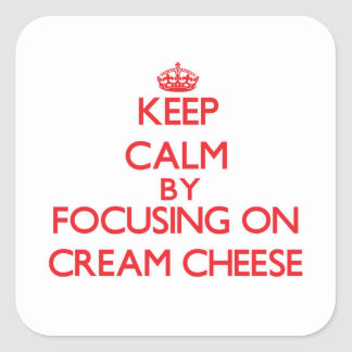 Keep Calm by focusing on Cream Cheese Square Sticker