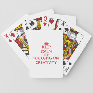 Keep Calm by focusing on Creativity Playing Cards