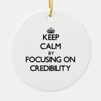 Keep Calm by focusing on Credibility Double-Sided Ceramic Round Christmas Ornament