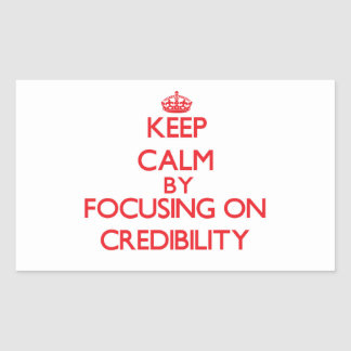 Keep Calm by focusing on Credibility Sticker