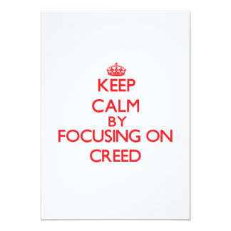 Keep Calm by focusing on Creed 5x7 Paper Invitation Card